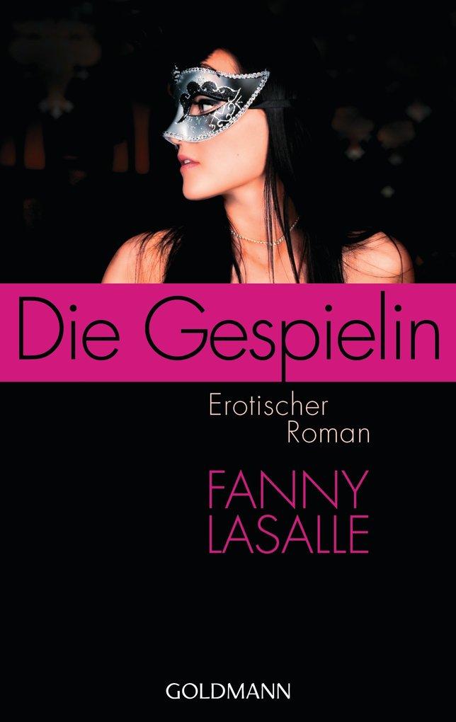 Rezension. // Fanny Lasalle – Die Gespielin. ♥