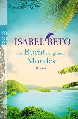 Rezension. // Isabel Beto – Die Bucht des grünen Mondes ♥