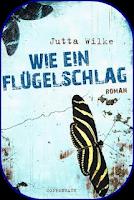 Rezension.// Jutta Wilke – Wie ein Flügelschlag ♥