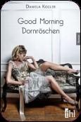 Rezension.// Daniela Kögler – Good Morning Dornröschen ♥