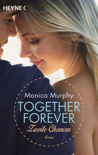 "||► Rezension ◄|| ""Together Forever: Zweite Chancen"" von Monica Murphy"