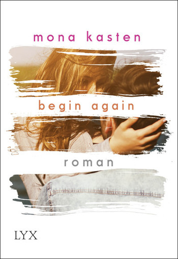 "||» Rezension «|| ""Begin Again"" von Mona Kasten"
