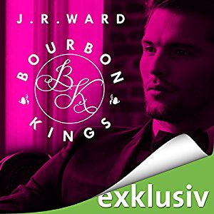"||» Hörbuch-Rezension «|| ""Bourbon Kings"" von J.R.Ward"