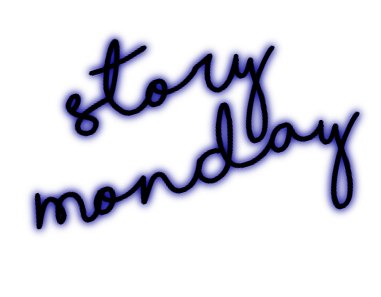 ||» Story-Monday «||