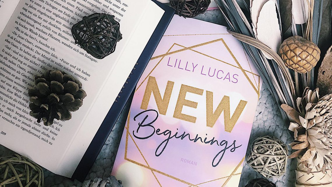 ||» Rezension «|| New Beginnings [von Lilly Lucas]
