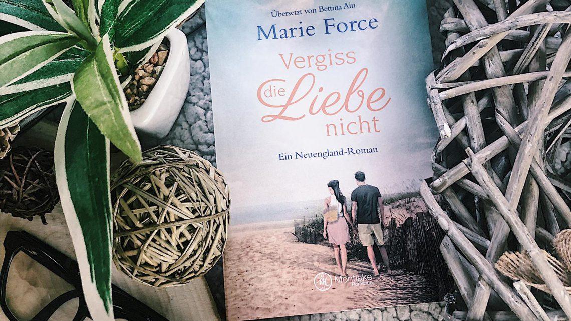 ||» Rezension «|| Vergiss die Liebe nicht [von Marie Force]