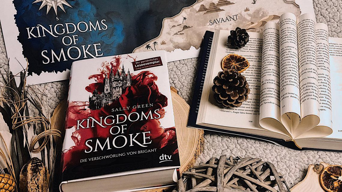 ||» Rezension «|| Kingdoms of Smoke – Die Verschwörung von Brigant [von Sally Green]