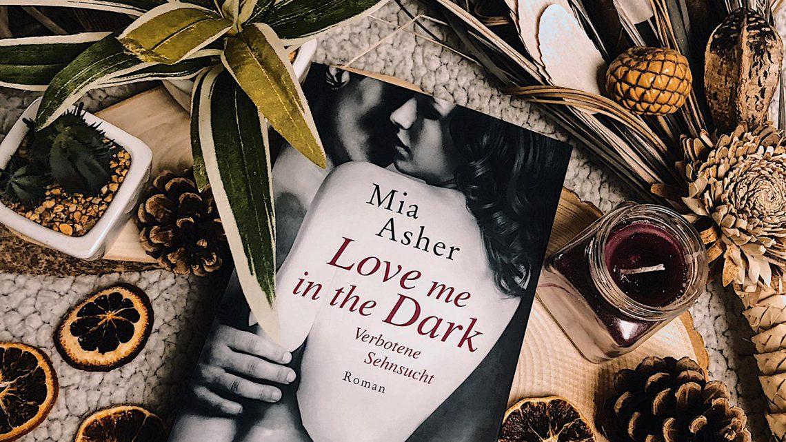 ||» Rezension «|| Love me in the dark [von Mia Asher]
