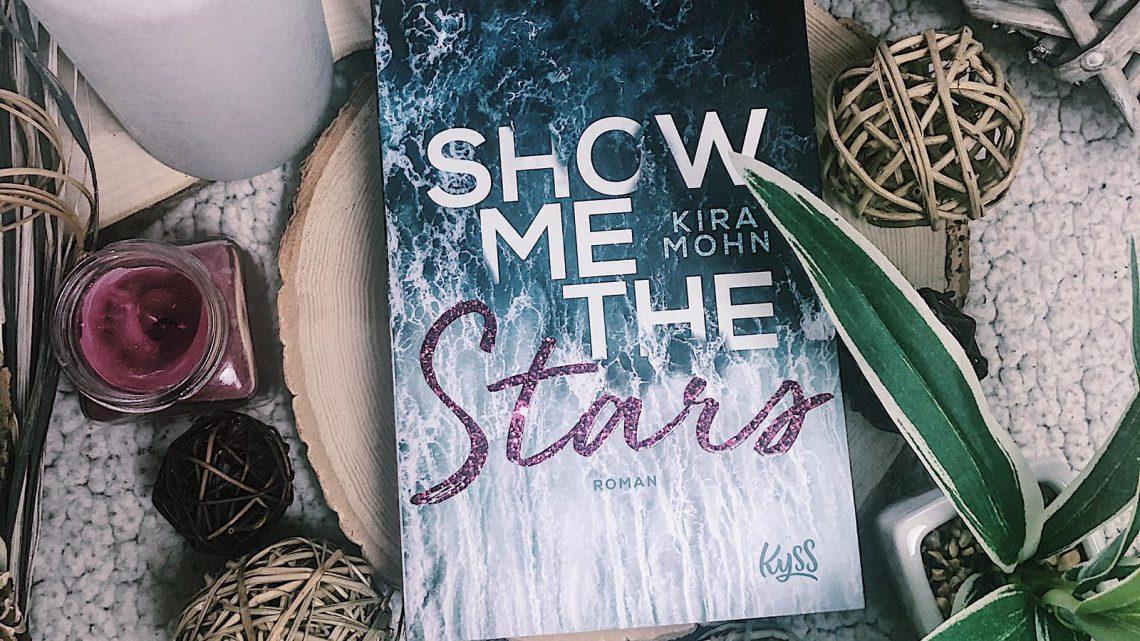 ||» Rezension «|| Show me the Stars [von Kira Mohn]