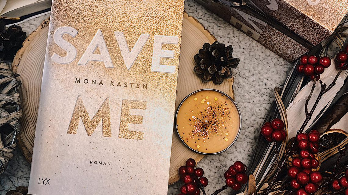||» Rezension «|| Save me [von Mona Kasten]
