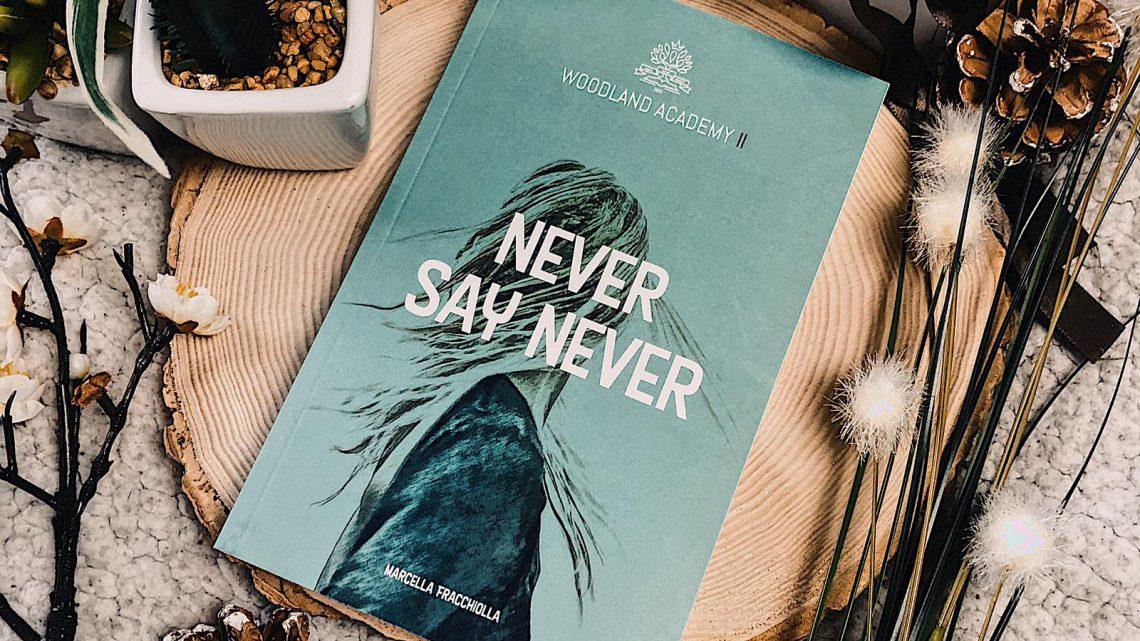 ||» Rezension «|| Woodland Academy 2: Never say never [von Marcella Fracchiolla]