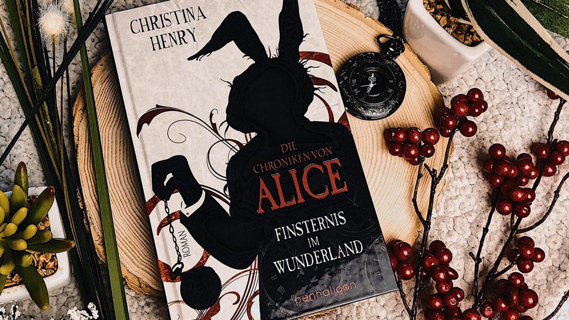 ||» Rezension «|| Die Chroniken von Alice 01: Finsternis im Wunderland [von Christina Henry]