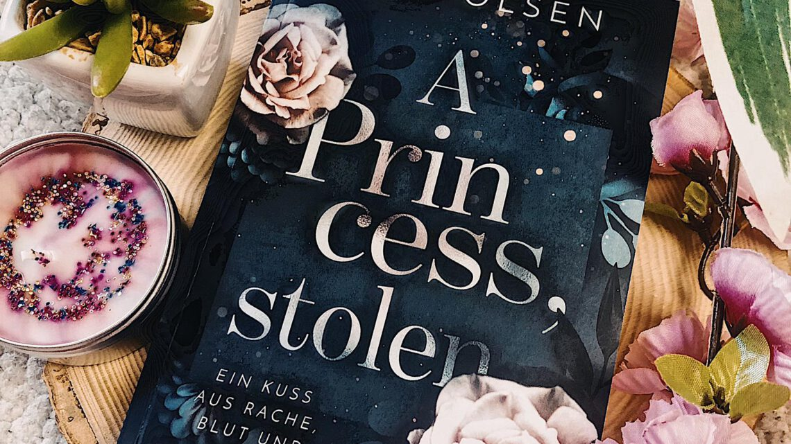 ||» Rezension «|| A princess stolen [von Mila Olsen]