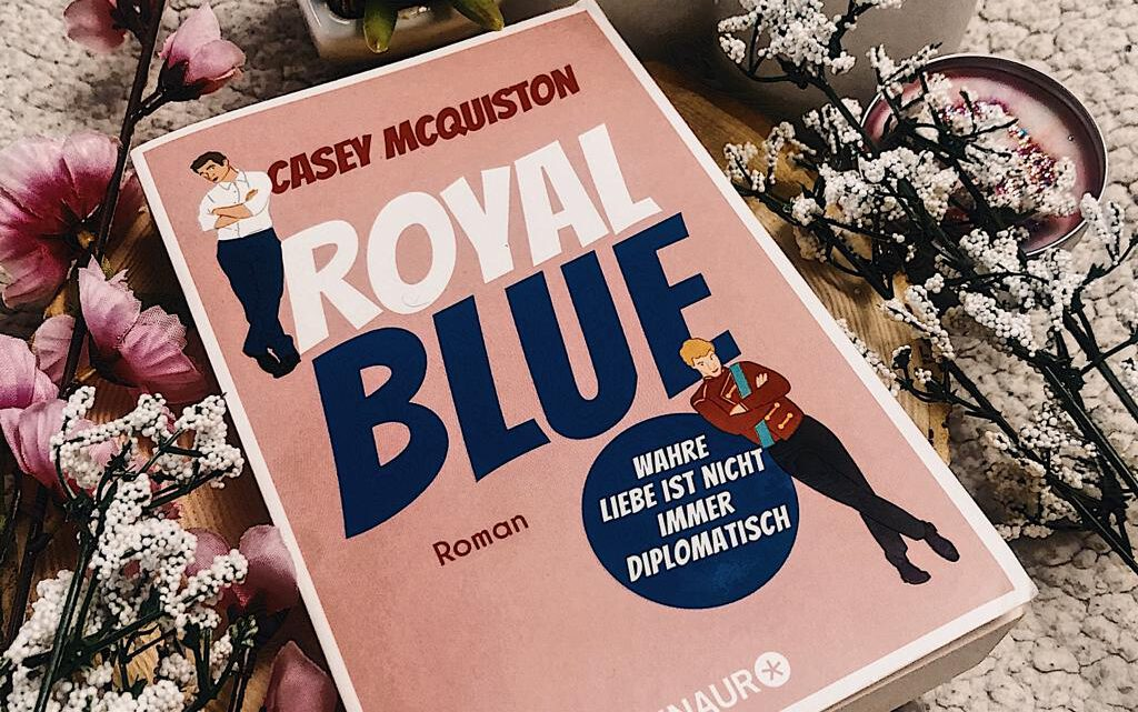 ||» Rezension «|| Royal Blue [von Casey McQuiston]