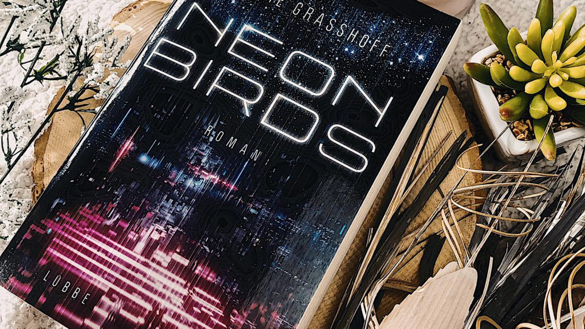 ||» Rezension «|| Neon Birds [von Marie Graßhoff]