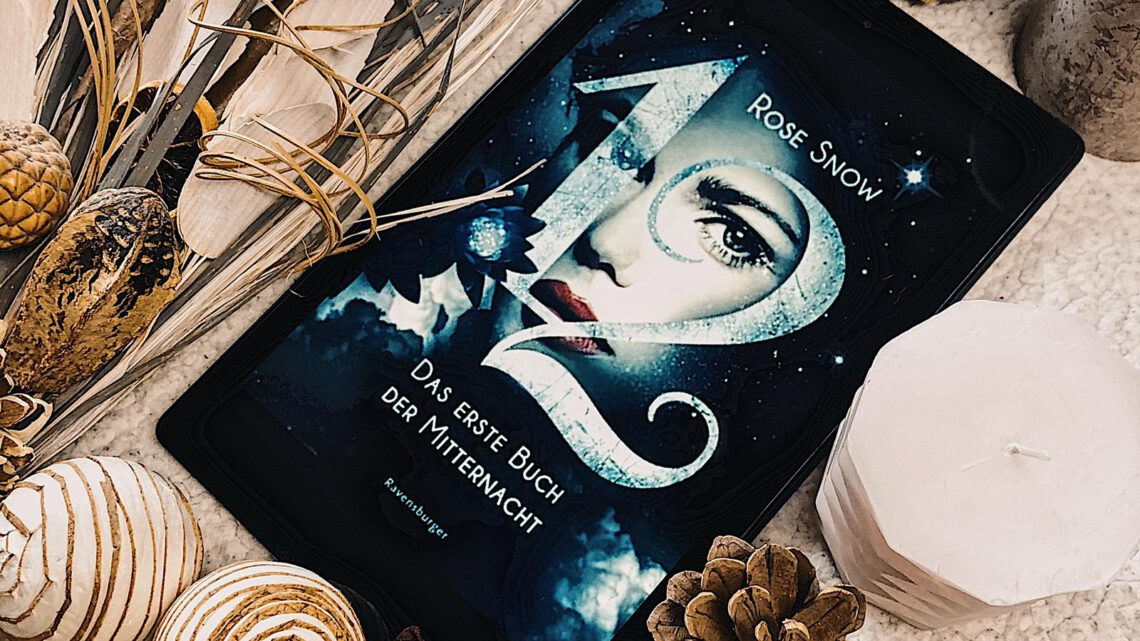 ||» Hörbuch-Rezension «|| 12 – das erste Buch der Mitternacht [von Rose Snow]