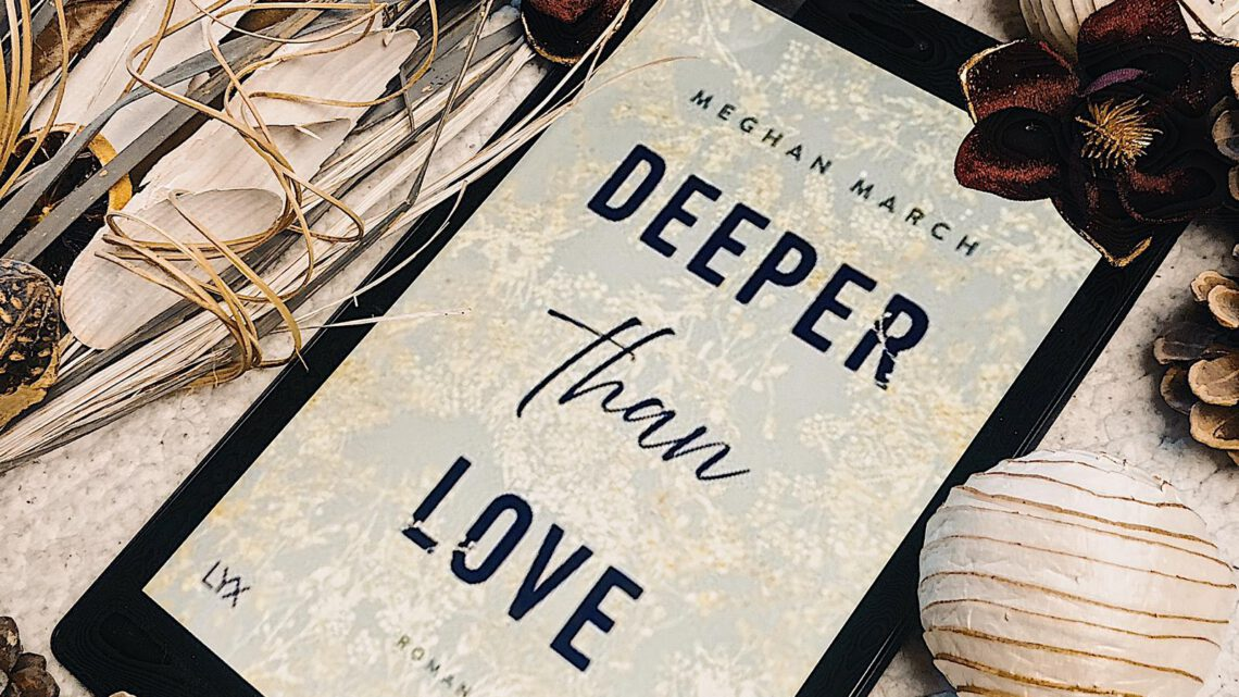 ||» Hörbuch-Rezension «|| Deeper than Love [von Meghan March]