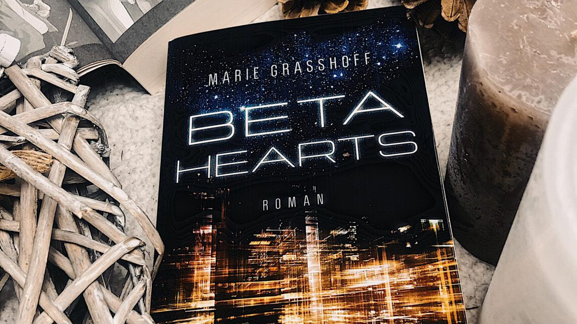 ||» Rezension «|| Beta Hearts [von Marie Grasshoff]