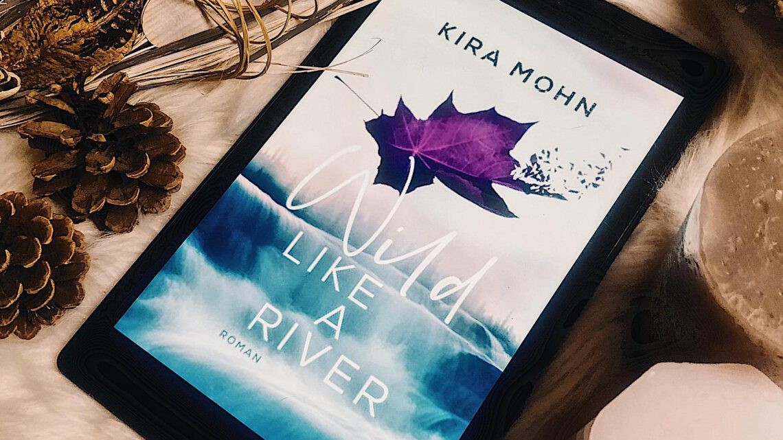 ||» Hörbuch-Rezension «|| Wild like a river [von Kira Mohn]