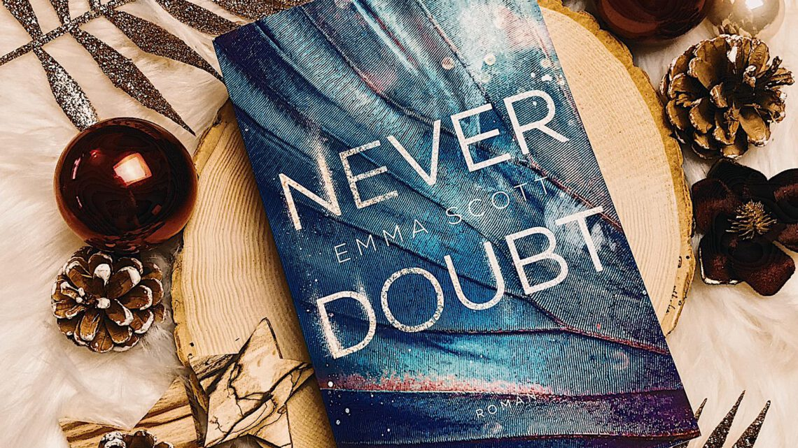 ||» Rezension «|| Never Doubt [von Emma Scott]