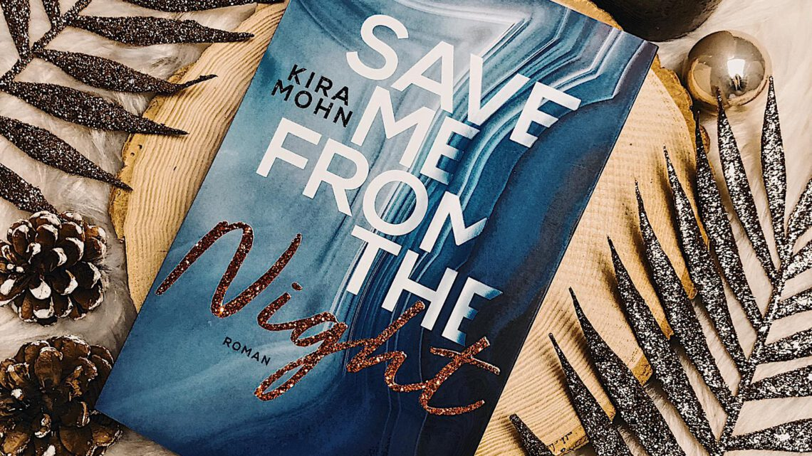||» Rezension «|| Save me from the Night [von Kira Mohn]