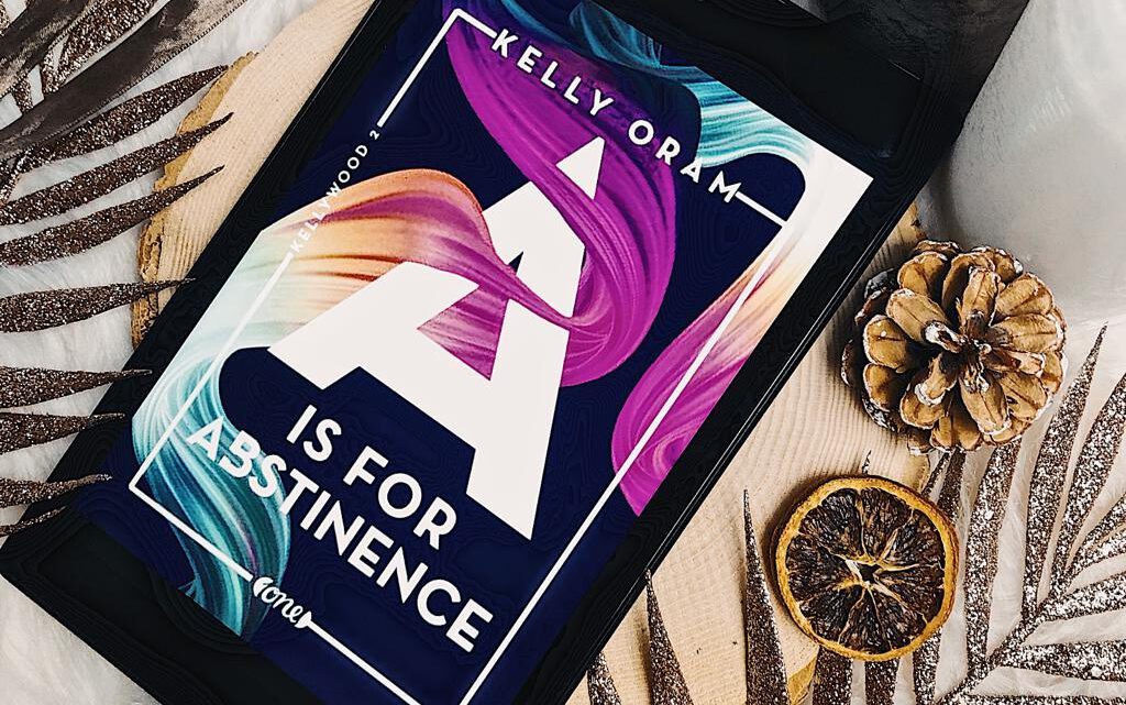 ||» Rezension «|| A is for Abstinence [von Kelly Oram]