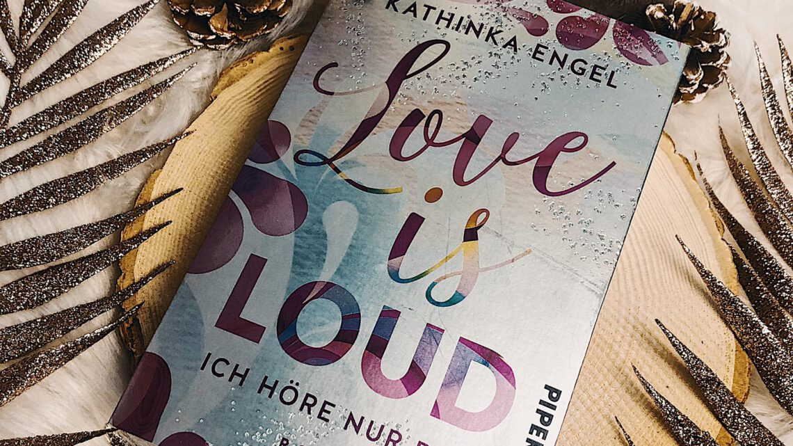 ||» Rezension «|| Love is loud [von Kathinka Engel]