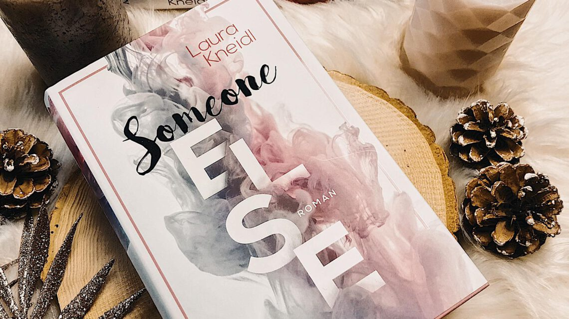 ||» Rezension «|| Someone Else [von Laura Kneidl]