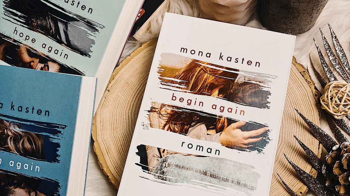 ||» Rezension «|| Begin Again [von Mona Kasten]
