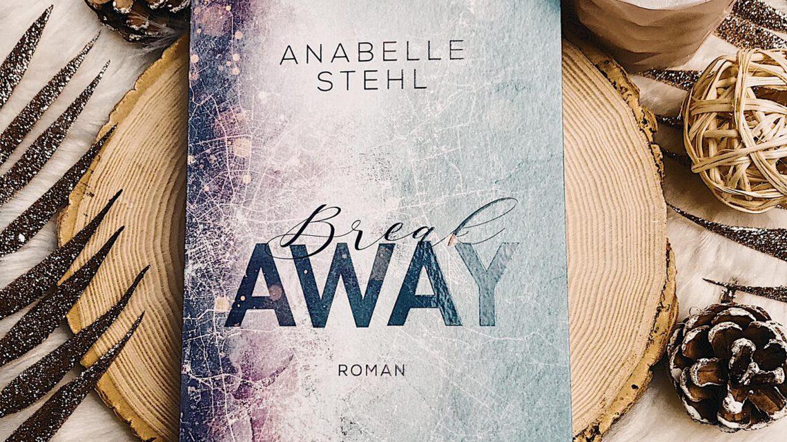 ||» Rezension «|| Breakaway [von Anabelle Stehl]