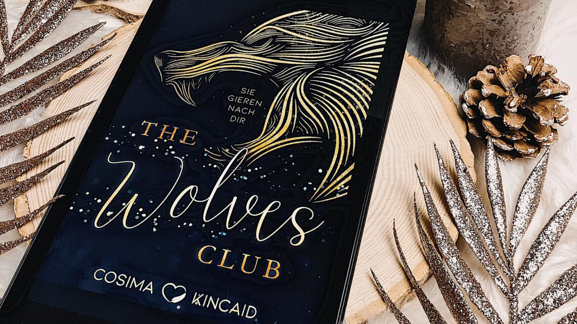 ||» Rezension «|| The Wolves Club 01 – die gieren nach dir [von Cosima Kincaid]