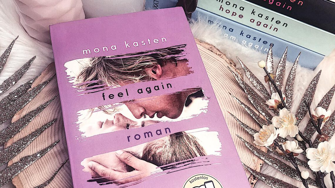 ||» Rezension «|| Feel Again [von Mona Kasten]