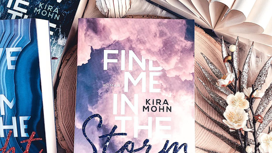 ||» Rezension «|| Find me in the Storm [von Kira Mohn]