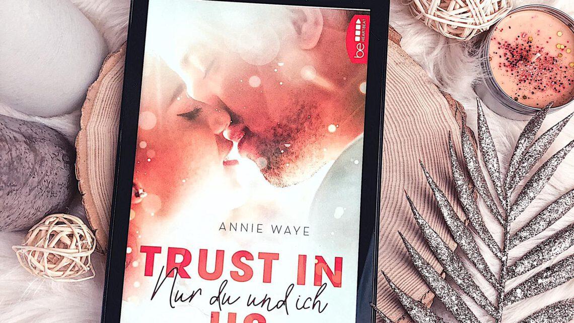 ||» Rezension «|| Trust in Us – nur du und ich [von Annie Waye]
