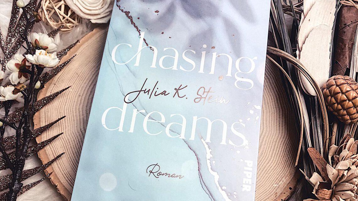 ||» Rezension « Chasing Dreams [von Julia K. Stein]