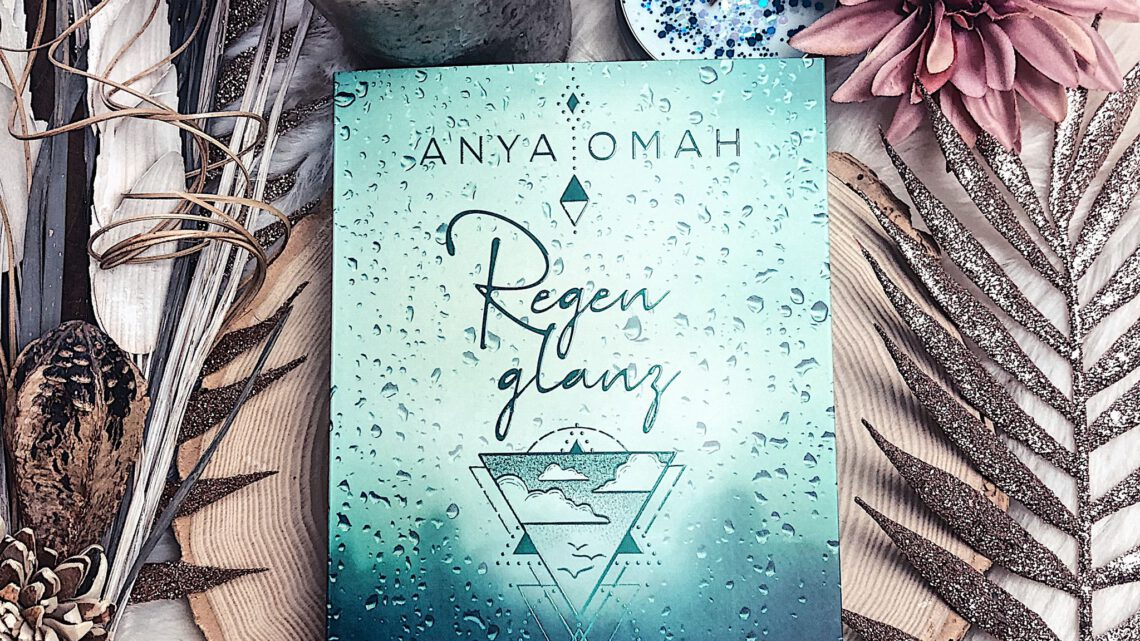 ||» Rezension «|| Regenglanz [von Anya Omah]