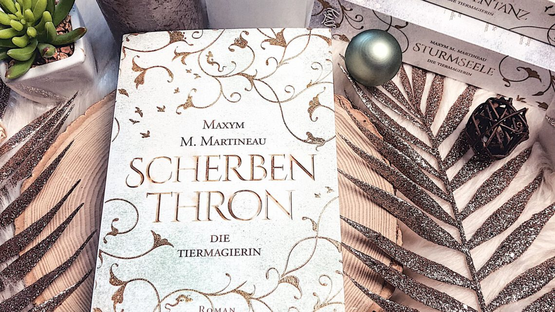 ||» Rezension «|| Scherbenthron [von Maxym M. Martineau]